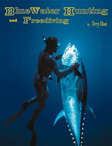 Blue Water Hunting and Freediving - Print Version
