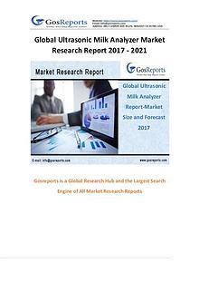 Global Ultrasonic Milk Analyzer Market Research Report 2017 - 2021