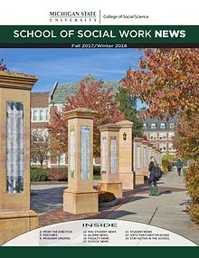 Fall 2017 - Winter 2018 MSU School of Social Work Newsletter