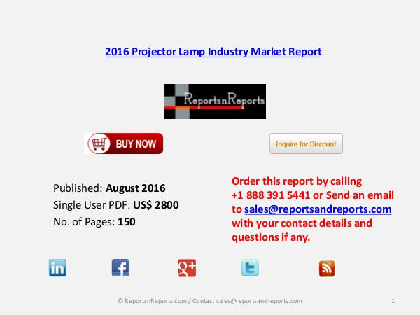 Projector Lamp Market 2016 Industry Growth, Analysis And Development Aug  2016