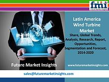 Latin America Wind Turbine Market Growth and Segments,2014-2020