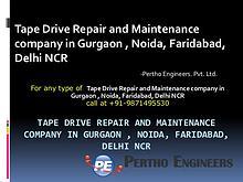 Tape Drive Repair and Maintenance company in Gurgaon , Noida