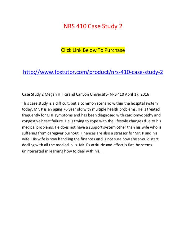 nrs 410v case study 2 Paper , order, or assignment requirements nrs 410v module 3 case study 265 case study 2 mr p is a 76-year-old male with cardiomyopathy and congestive heart failure who has been hospitalized frequently to treat chf symptoms.