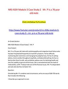 NRS 410V Module 3 Case Study 2   Mr. P is a 76 year old male