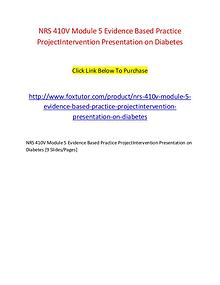 NRS 410V Module 5 Evidence Based Practice ProjectIntervention Present