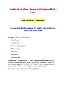 CJA 464 Week 4 Team Assignment Budget and Policy Paper