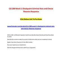CJS 200 Week 1 Checkpoint Criminal Acts and Choice Theories Response