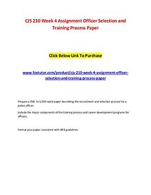 CJS 210 Week 4 Assignment Officer Selection and Training Process Pape