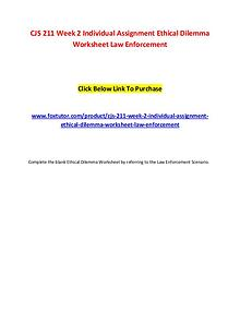 CJS 211 Week 2 Individual Assignment Ethical Dilemma Worksheet Law En
