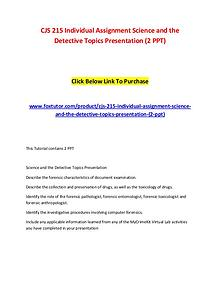 CJS 215 Individual Assignment Science and the Detective Topics Presen