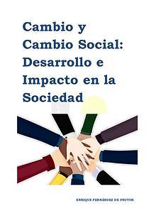 Cambio y Cambio Social: Desarrollo e Impacto en la Sociedad