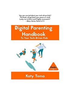 Digital Parenting Handbook to Your Tech-Driven Kids