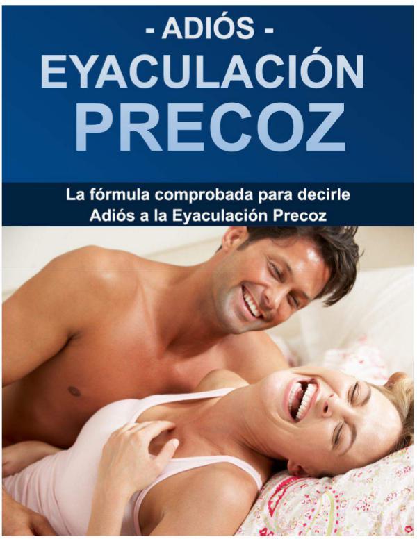 ADIOS EYACULACION PRECOZ COMPLETO Adios Eyaculacion Precoz Pdf Gratis