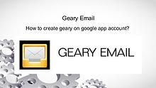 How to create geary on google app account? | geary setting support