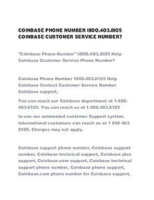 COINBASE PHONE NUMBER I8OO.4O3.8IO5 COINBASE CUSTOMER SERVICE NUMBER?