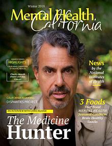 Winter 2018 Mental Health California Magazine