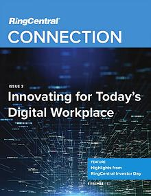 RingCentral Connection: Innovating for Today's Digital Workplace