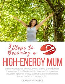 3 Steps To Become  A High Energy Mums