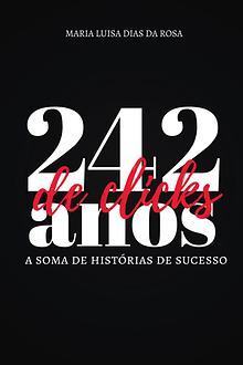 242 anos de clicks: a soma das histórias de sucesso