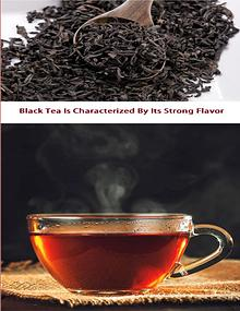 Black Tea Is Characterized By Its Strong Flavor