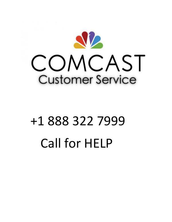 + 1(888) 322 7999 Comcast Customer Service Number Comcast HelpDesk Nu  Comcast