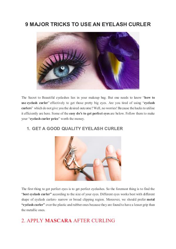 how to use an eyelash curler First you need the right curler yes, it does matter what eyelash curler you use the better the quality, the better results and the less damage your lashes take.