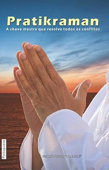 Pratikraman: The master key that resolves all conflicts Originally (I