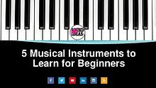 Easiest Musical Instruments to Learn for Beginners
