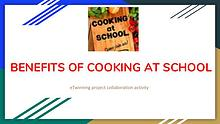 eTwinning Project Output : Benefıts of Cookıng at Schol