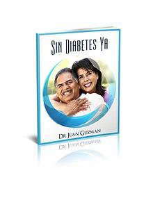 Sin Diabetes Ya PDF / Libro Gratis Descargar Dr Juan Guzman