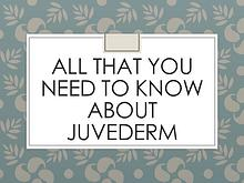 All About Juvederm